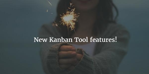New Kanban Tool Features